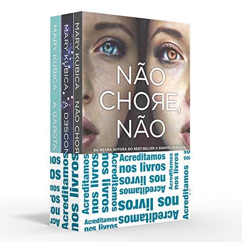 Coletânea Mary Kubica - Acreditamos nos livros: Não chore, não / A desconhecida / A garota perfeita