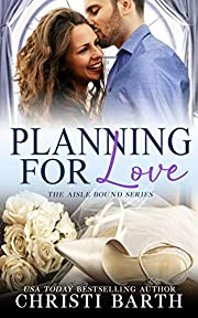 Planning For Love (Aisle Bound Book 1)
