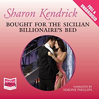 Bought for the Sicilian Billionaire's Bed                   By:                                                                                                                                 Sharon Kendrick                               Narrated by:                                                                                                                                 Simone Philips                      Length: 5 hrs     13 ratings     Overall 3.7
