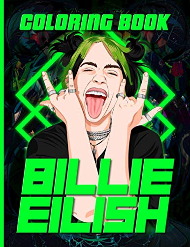 Billie Eilish Coloring Book: Billie Eilish Impressive Coloring Books For Kids And Adults Perfect Gift Birthday Or Holidays