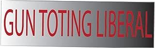 Rogue River Tactical 10x3 Political Bumper Sticker Auto Decal Gun Toting Liberal Democrat Car Truck Window Pro Second 2nd Amendment