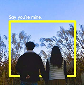 Say You're Mine (feat. 정유리)