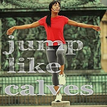 Jump Like Calves (Tech House Music)