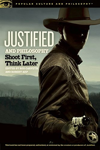 Justified and Philosophy: Shoot First, Think Later (Popular Culture and Philosophy) by Rod Carveth (Editor), Robert Arp (Editor) › Visit Amazon's Robert Arp Page search results for this author Robert Arp (Editor) (29-Jan-2015) Paperback