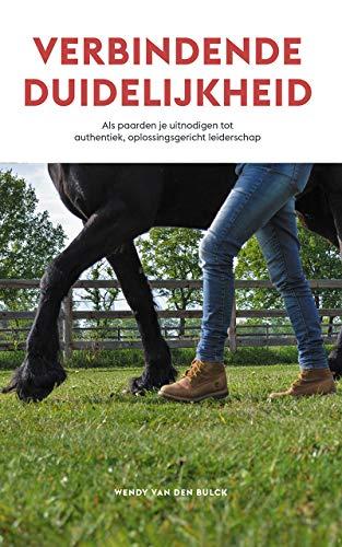 Verbindende Duidelijkheid: Als paarden je uitnodigen tot authentiek, oplossingsgericht leiderschap