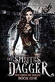 The Spiritus Dagger (The Edge of Magic Book 1)