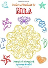 Positive Affirmations for Mila: Personalized Coloring Book with Positive Affirmations for Kids (Personalized Books, Affirmations for Kids, Positive ... Pages, Positive Affirmation Coloring Pages)