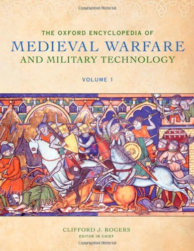 The Oxford Encyclopedia of Medieval Warfare and Military Technology, 3 Vols.