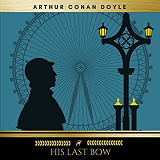 His Last Bow                   By:                                                                                                                                 Arthur Conan Doyle                               Narrated by:                                                                                                                                 Mike Dolan                      Length: 7 hrs and 7 mins     16 ratings     Overall 4.6