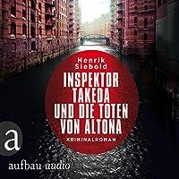 Inspektor Takeda und die Toten von Altona Hörbuch
