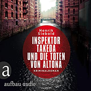 Inspektor Takeda und die Toten von Altona     Inspektor Takeda ermittelt 1              By:                                                                                                                                 Henrik Siebold                               Narrated by:                                                                                                                                 Denis Moschitto                      Length: 10 hrs and 50 mins     Not rated yet     Overall 0.0