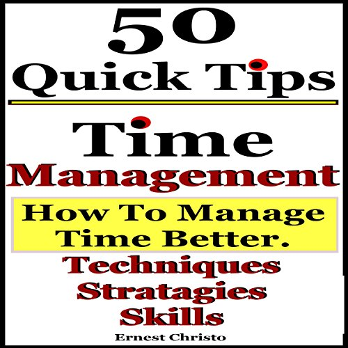 Time Management: 50 Tips on How to Manage Time Better cover art