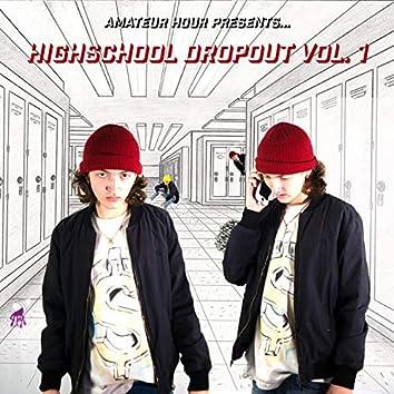 Highschool Dropout, Vol. 1
