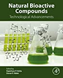Natural Bioactive Compounds: Technological Advancements (English Edition)