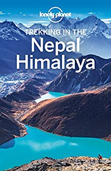 Lonely Planet Trekking in the Nepal Himalaya (Travel Guide) by [Lonely Planet, Bradley Mayhew, Lindsay Brown, Stuart Butler]