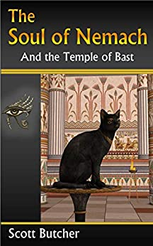 The Soul of Nemach and the Temple of Bast by [Scott Butcher]