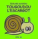 Tougoudou l'escargot
