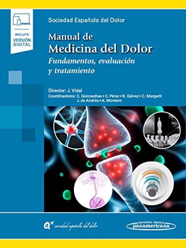 Manual de medicina del dolor (incluye version digital): Fundamentos, evaluación y tratamiento (Incluye versión digital)