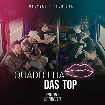 Quadrilha Das Top (Tour USA)