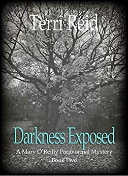 Darkness Exposed (Mary O'Reilly Series Book 5) by [Terri Reid]