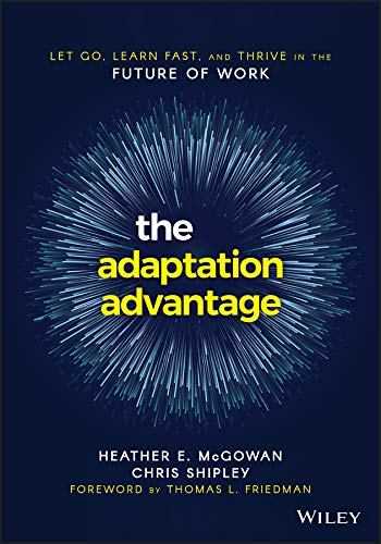The Adaptation Advantage: Let Go, Learn Fast, and Thrive in the Future of Work (English Edition)