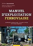 Manuel d'exploitation ferroviaire - Certifications AMV, TTMV, CTMV: Certifications professionnelles - Formation continue IUT - Écoles d'ingénieurs (Hors Collection)