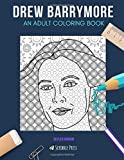 DREW BARRYMORE: AN ADULT COLORING BOOK: A Drew Barrymore Coloring Book For Adults