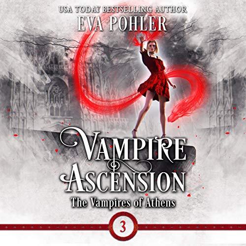 Vampire Ascension Audiobook By Eva Pohler cover art
