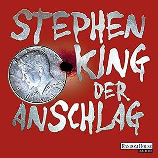Der Anschlag                   Autor:                                                                                                                                 Stephen King                               Sprecher:                                                                                                                                 David Nathan                      Spieldauer: 32 Std. und 5 Min.     7.482 Bewertungen     Gesamt 4,7
