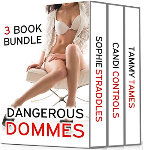 Dangerous Dommes  - 3 Book Bundle (English Edition)