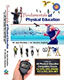 Fundamentals of Physical Education (A book for all Physical Education Compettitive Exams)