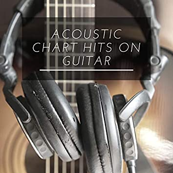 Acoustic Chart Hits on Guitar