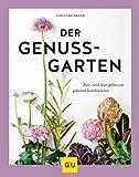 Der Genussgarten: Zier- und Nutzpflanzen gekonnt kombinieren (GU Garten Extra) - Christine Breier
