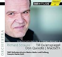 Strauss: Tone Poems 2 - Till Eulenspiegels lustige Streiche, Don Quixote, Macbeth by SWR Sinfonieorchester Baden-Baden und Freiburg (2013-10-29)