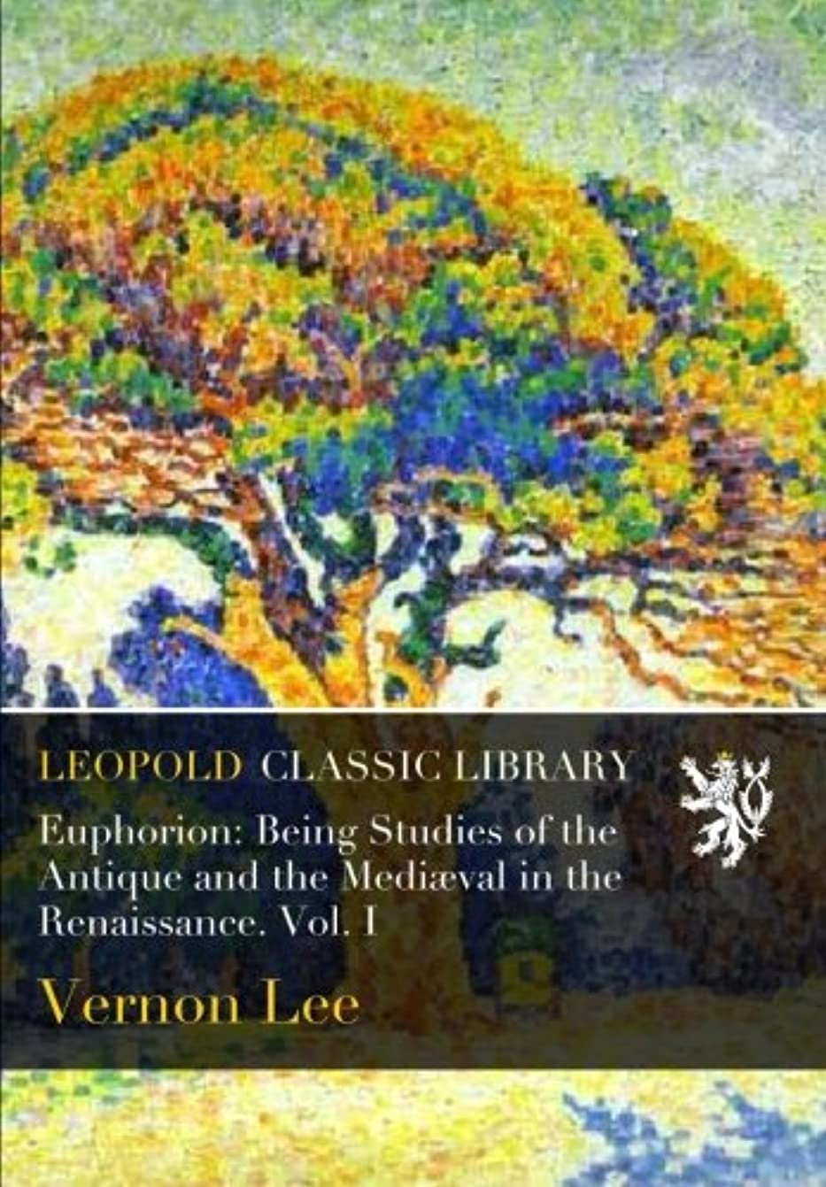 南極アクセスできない進化するEuphorion: Being Studies of the Antique and the Medi?val in the Renaissance. Vol. I