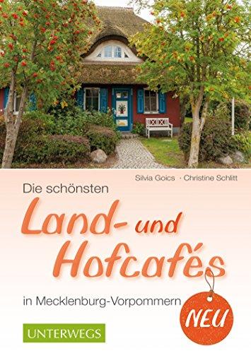 Die schönsten Land- und Hofcafés in Mecklenburg-Vorpommern (Landleben)