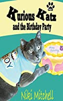 Kurious Katz and the Birthday Party: Large Print