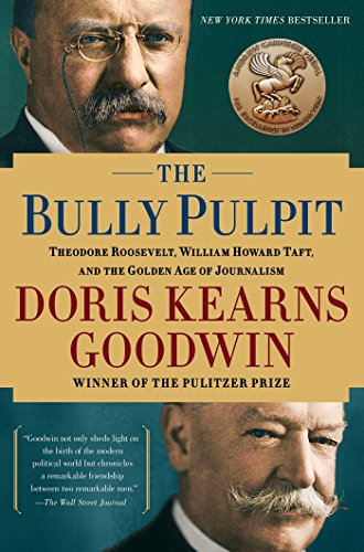 Compare Textbook Prices for The Bully Pulpit: Theodore Roosevelt and the Golden Age of Journalism First Paperback Edition Edition ISBN 9781416547877 by Goodwin, Doris Kearns