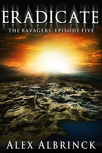Eradicate (The Ravagers - Episode Five)