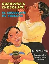 Grandma's Chocolate / El Chocolate De Abuelita (English and Spanish Edition)
