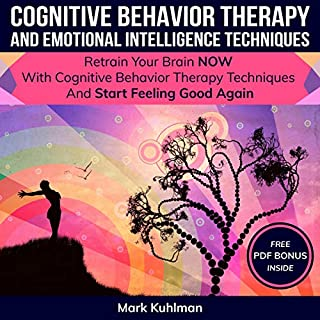 Cognitive Behavior Therapy and Emotional Intelligence Techniques cover art