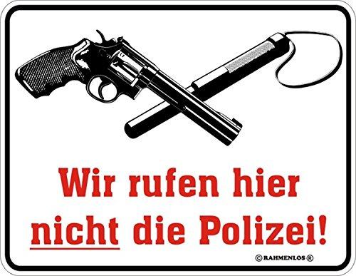 RAHMENLOS Wir rufen Hier Nicht die Poliz - Blech-Schild Blechschild mit Spruch, 4 Saugnäpfe -...