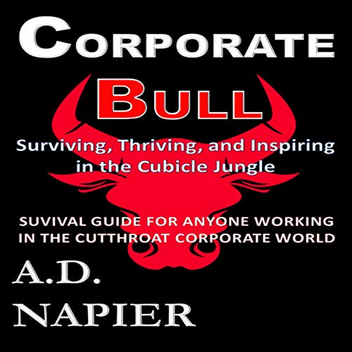 Corporate Bull: Surviving, Thriving, and Inspiring in the Cubicle Jungle Titelbild