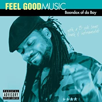 Feel Good Music (With a B Side Track & Instrumentals)