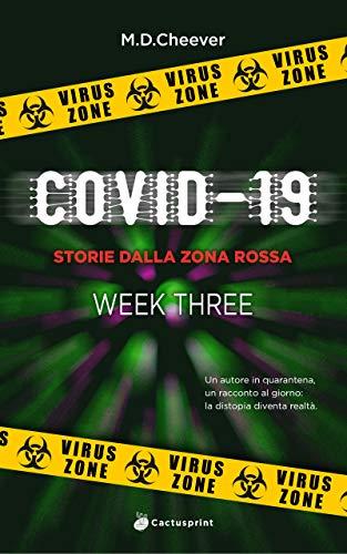 Covid-19: Storie dalla zona rossa - WEEK THREE