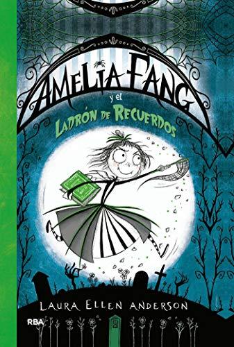 Amelia Fang #3. El ladrón de recuerdos