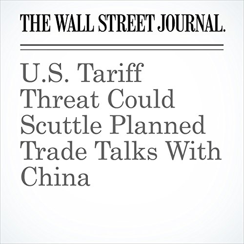 U.S. Tariff Threat Could Scuttle Planned Trade Talks With China copertina