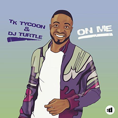 TK Tycoon & Dj Turtle