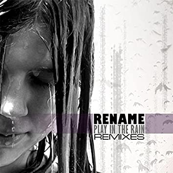 Play in the Rain (Remixes)