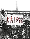 La grande histoire du métro parisien - De 1900 à nos jours